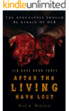 After the Living Have Lost (Cia Rose Book 3)