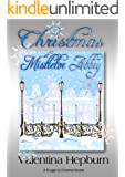 Christmas at Mistletoe Abbey: A Snuggle Up Christmas Romance (The Snuggle Up Romance Novella Series Book 1)