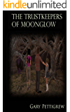 The Trustkeepers Of Moonglow