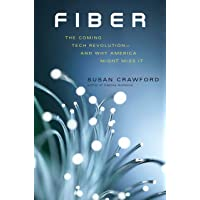 Fiber: The Coming Tech Revolution--And Why America Might Miss It