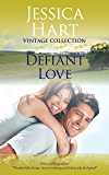 Defiant Love (Jessica Hart Vintage Collection)