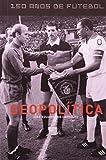 Geopolítica - Coleção 150 Anos de Futebol