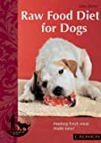Raw Food Diet for Dogs: Feeding Fresh Meat Made Easy (Bringing You Closer)