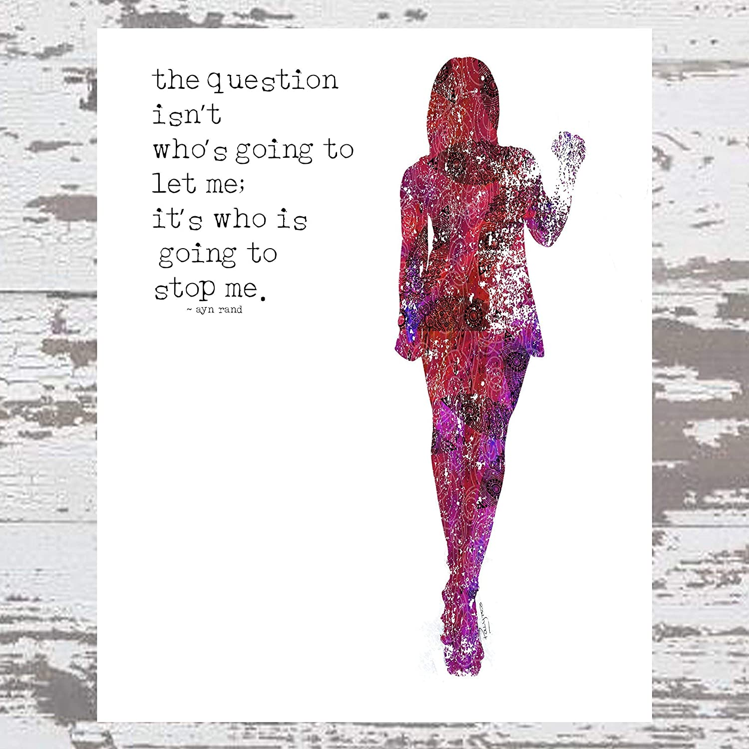 The question isn't who's going to let me; it's who is going to stop me. Ayn Rand Quote ~ Art Print of Original Artwork by Polly PRB