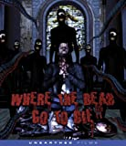 Where the Dead Go to Die [Blu-ray]