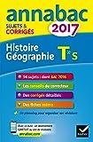 Annales Annabac 2017 Histoire-Géographie Tle S: sujets et corrigés du bac Terminale S