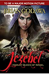 Jezebel: Harlot Queen of Israel (Chronicles of the Watchers Book 1) Kindle Edition