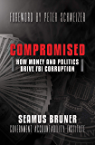 Compromised: How Money and Politics Drive FBI Corruption