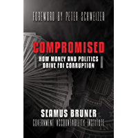 Compromised: How Money and Politics Drive FBI Corruption