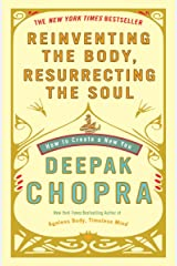 Reinventing the Body, Resurrecting the Soul: How to Create a New You Paperback