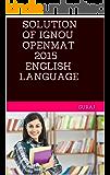 Solution of IGNOU OPENMAT 2015 ENGLISH LANGUAGE