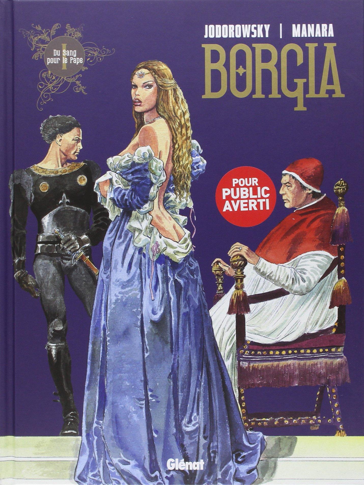 Borgia, Tome 1 : Du Sang pour le Pape Relié – 3 décembre 2008 Alexandro Jodorowsky Milo Manara Jean-Michel Boschet Drugstore