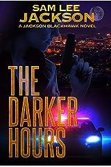 The Darker Hours (A Jackson Blackhawk Novel Book 5) Kindle Edition