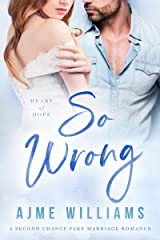 So Wrong: A Second Chance Fake Marriage Romance (Heart of Hope) Kindle Edition