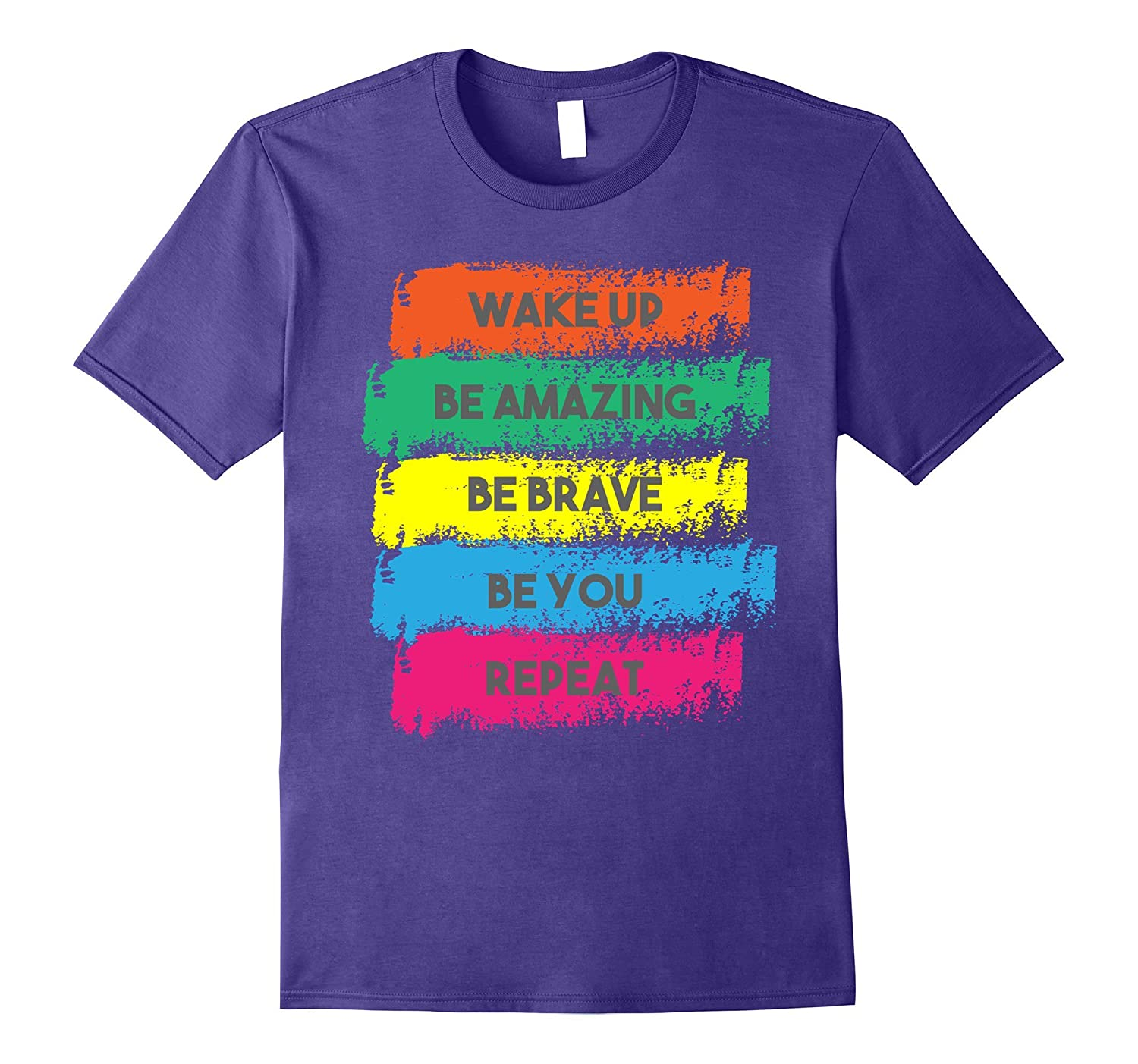Wake Up Be Amazing Be Brave Be You Positive Message Tees