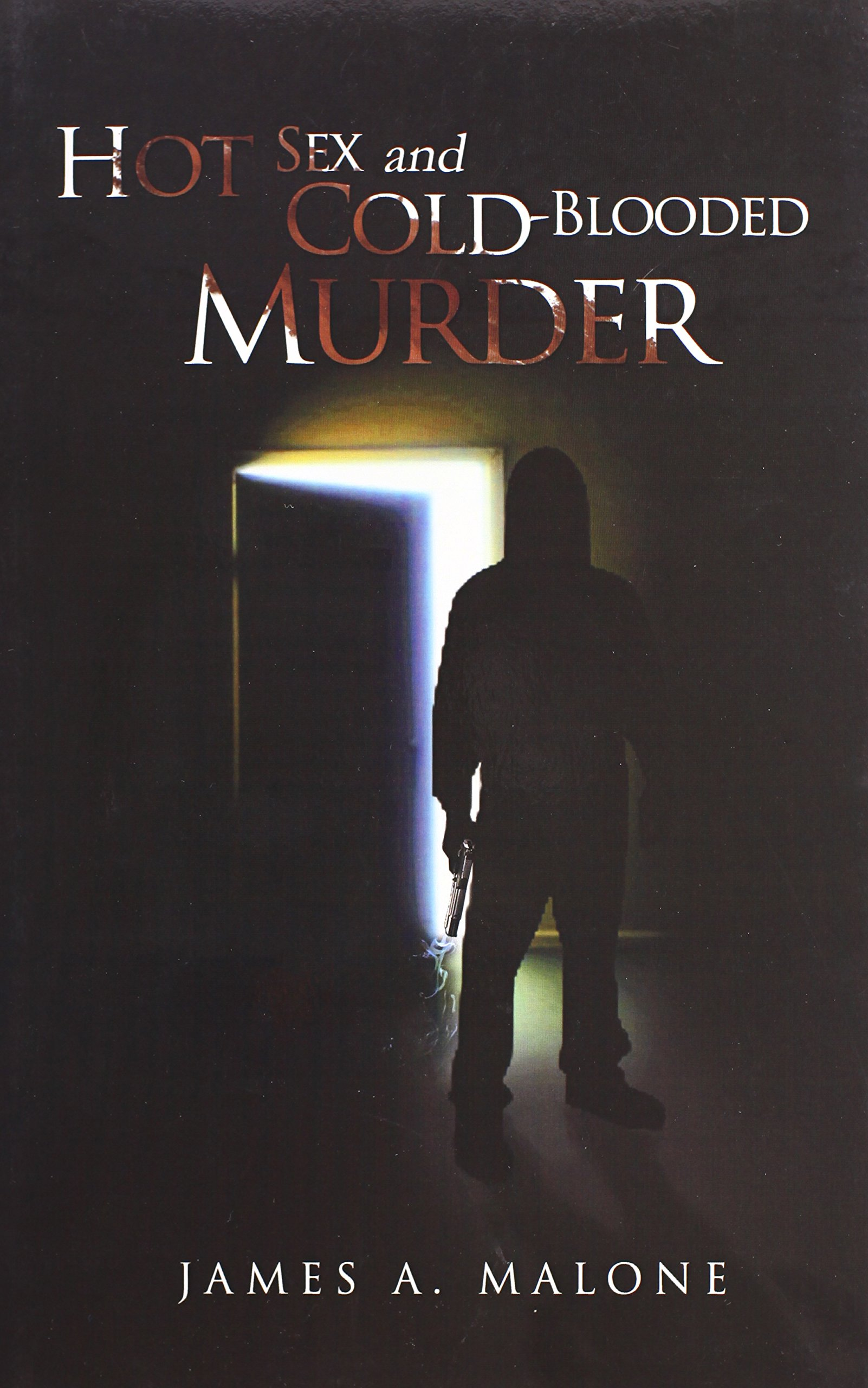 Hot Sex and Cold-Blooded Murder Hardcover – April 29, 2011