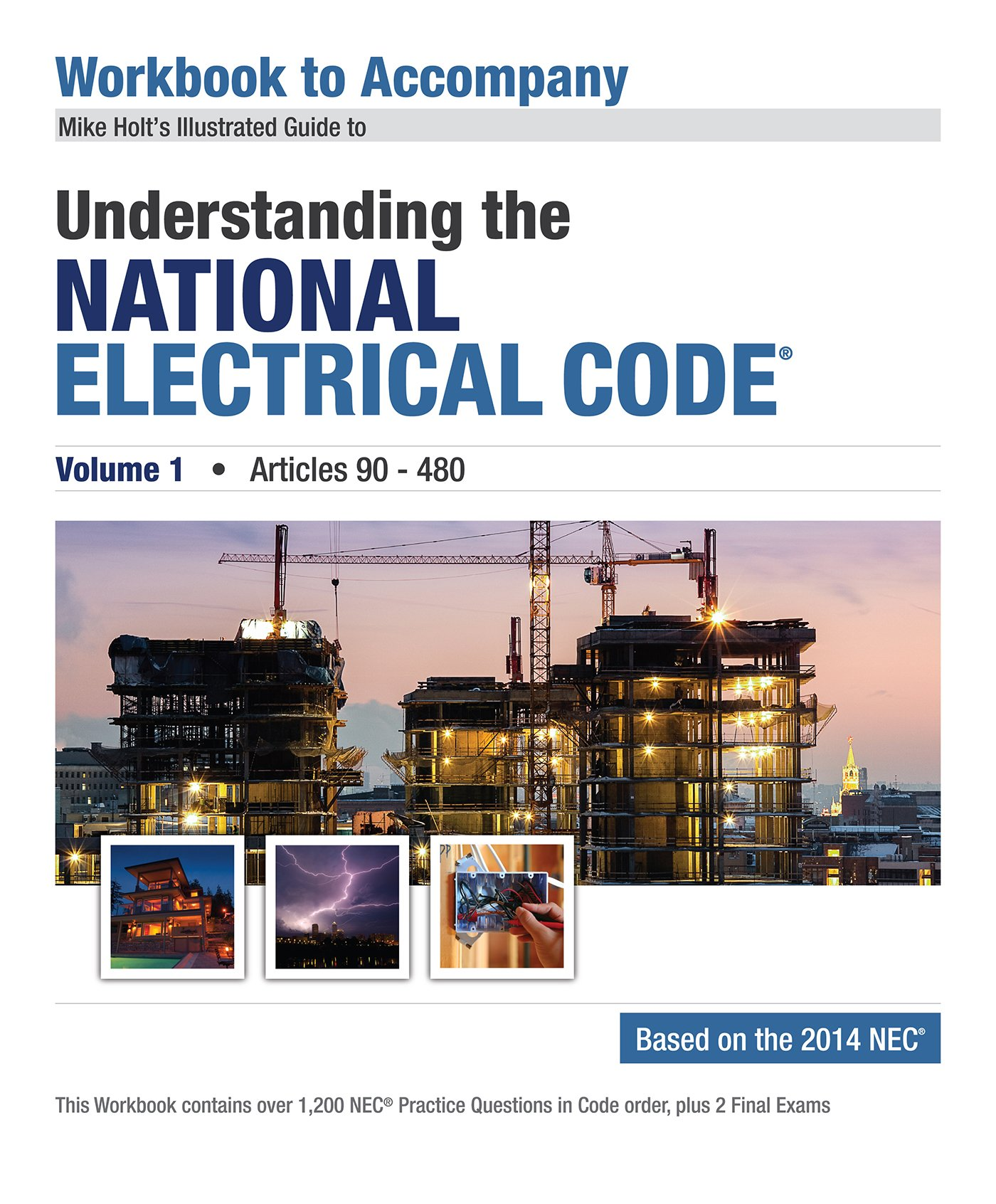 Mike Holt's Workbook to Accompany Understanding the NEC Volume 1, Based on  the 2014 NEC: Mike Holt: 9781932685756: Amazon.com: Books