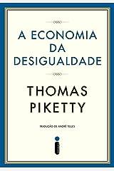 A economia da desigualdade (Portuguese Edition) Kindle Edition
