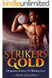 Strikers Gold: Olympians Journey To Winning Love (MM Romance Story)