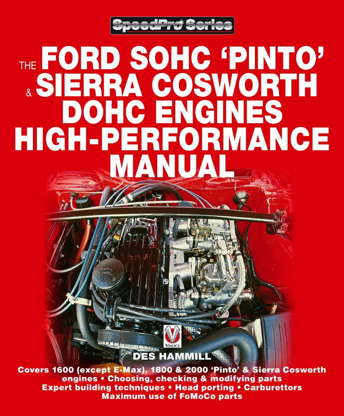 The Ford Sohc 'Pinto' & Sierra Cosworth Dohc Engines High