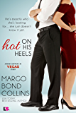 Hot on His Heels (What Happens in Vegas)
