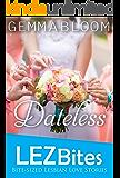 Dateless (LEZbites)