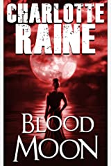Blood Moon: A Gripping Serial Killer Thriller (A Grant & Daniels Romantic Suspense Series Book 3) Kindle Edition
