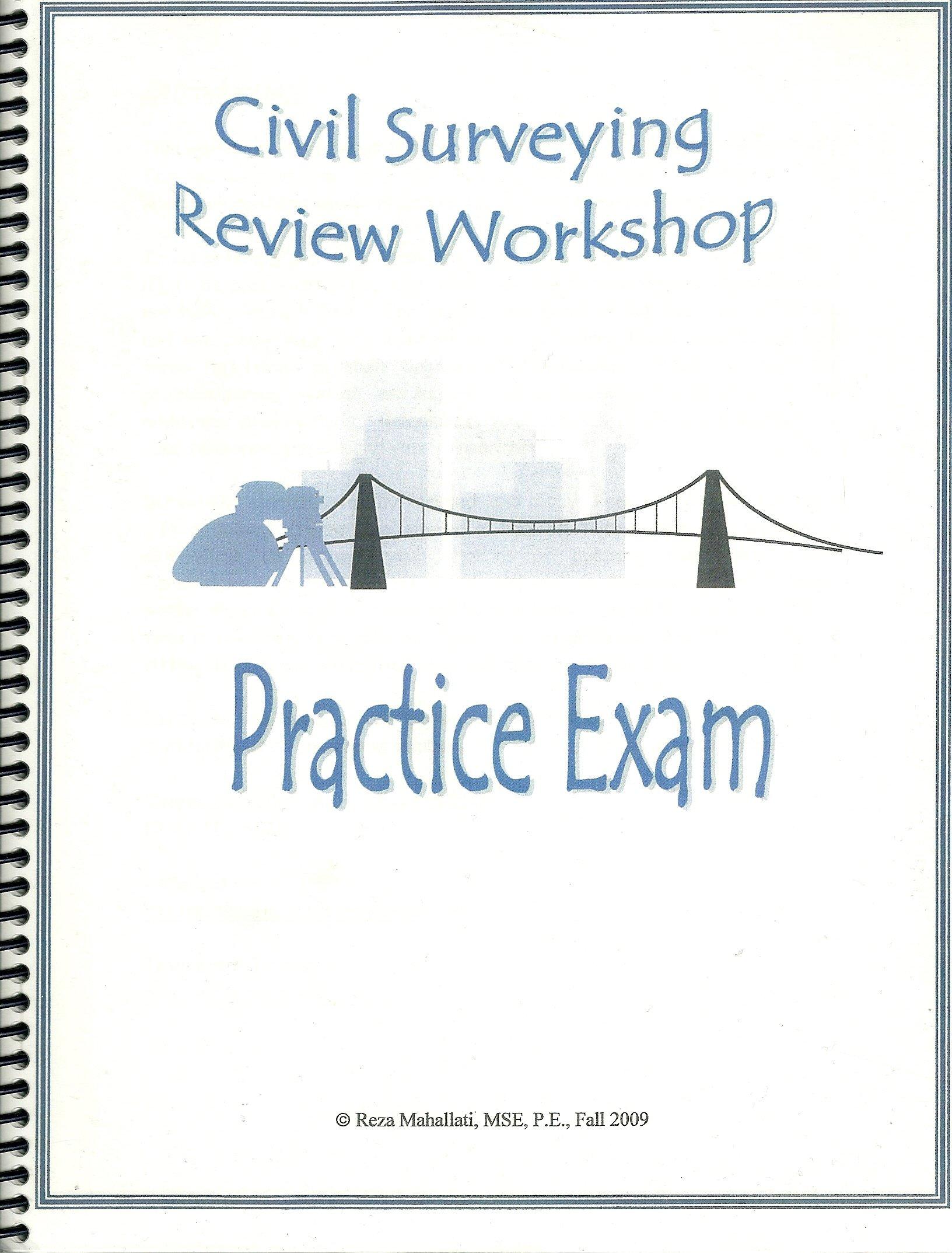 Civil Surveying Review Workshop- Practice Exam. California Special Civil  Engineer Examination: Reza Mahallati: Amazon.com: Books