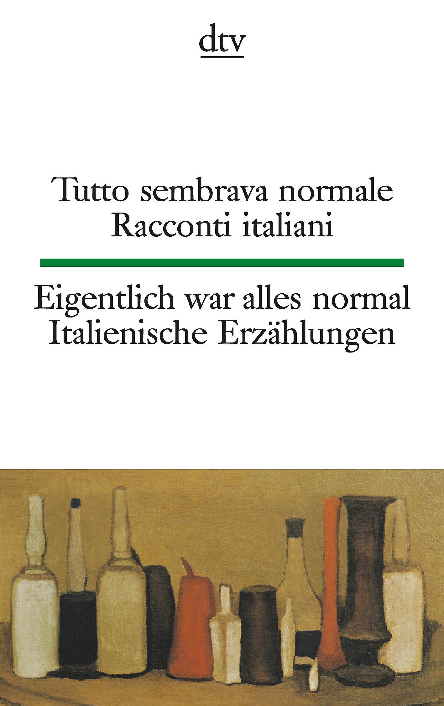 Tutto sembrava normale Eigentlich war alles normal: Racconti italiani Italienische Erzählungen (dtv zweisprachig)