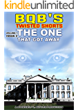The One That Got Away (BQB's Twisted Shorts Book 2)