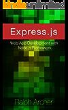 Express.js: Web App Development with Node.js Framework (English Edition)