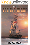 The Falling Blade: Archie Feltham & Peter Leabrook team up in this tale of deceit, double-dealing and ship battles on the high seas (Feltham-Leabrook Adventure Book 1)