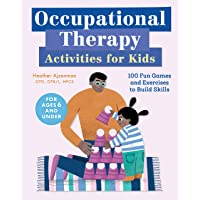 Occupational Therapy Activities for Kids (100 Fun Games and Exercises to Build Skills)