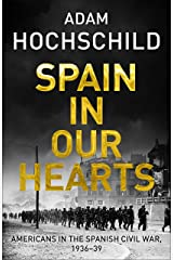 Spain in Our Hearts: Americans in the Spanish Civil War, 1936-1939 Hardcover