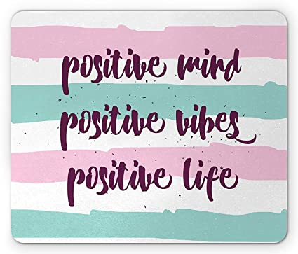 Amazon com : Quote Mouse Pad, Positive Mind Positive Life