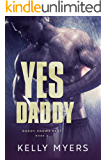 Yes Daddy (Daddy Knows Best Book 2)