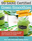 99 Calorie Myth & SANE Certified Green Smoothies (Updated and Expanded): The Most Hormonally Healing, Low-Sugar, Belly-Fat-Burning, and Energy Boosting Green Smoothies Ever Created!