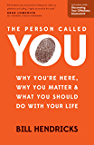 The Person Called You: Why You're Here, Why You Matter & What You Should Do With Your Life (English Edition)