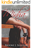 Eternamente Minha (Trilogia Minha Livro 3)