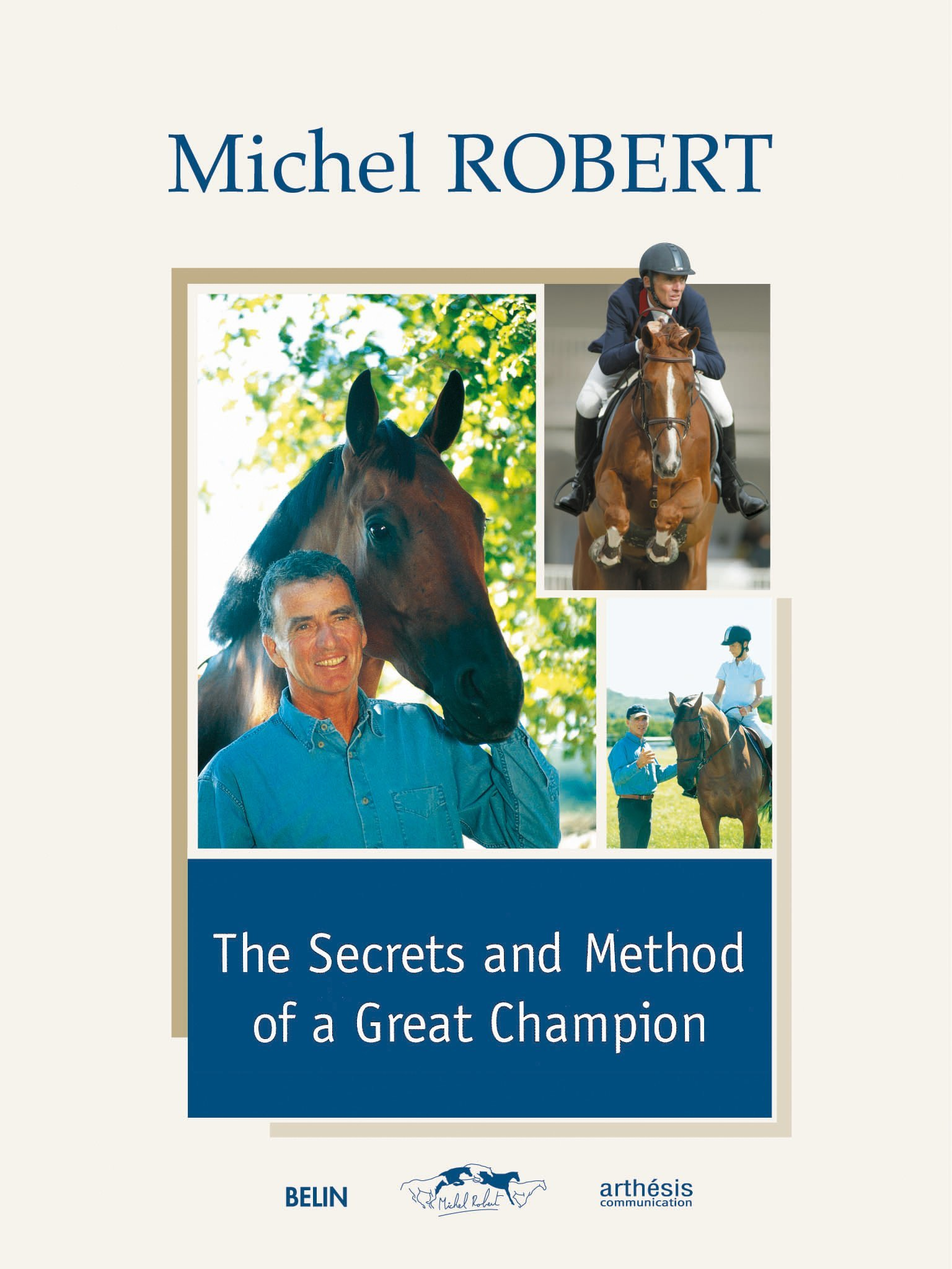 The secrets and Method of a great champion: Michel Robert, Ridercom ...