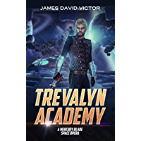 Trevalyn Academy: A Mercury Blade Space Opera
