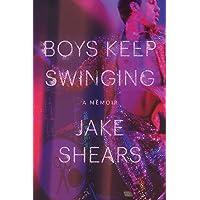 Boys Keep Swinging: A Memoir