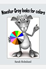 Monster Gray looks for colors! An illustrated children's book about colors (Basic concepts with monsters 2) Kindle Edition