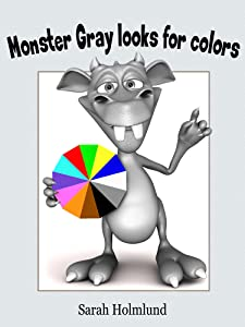Monster Gray looks for colors! An illustrated children's book about colors (Basic concepts with monsters 2)
