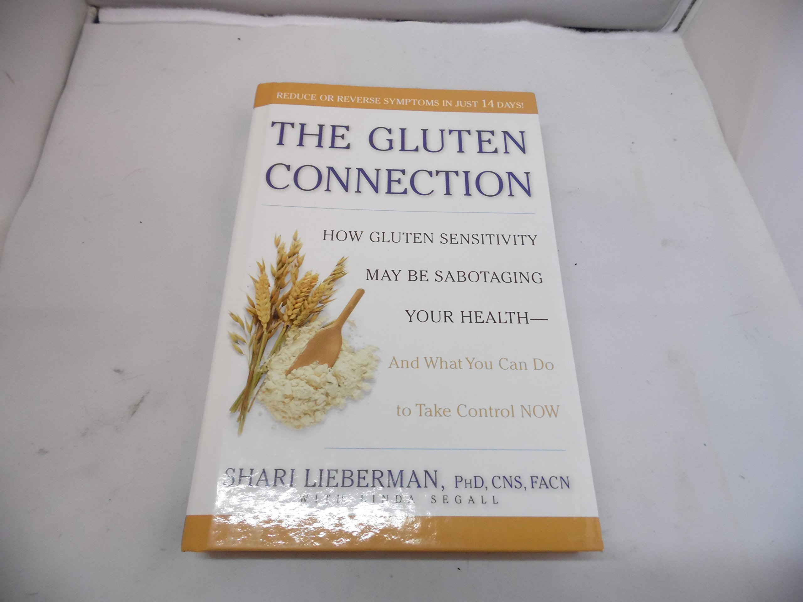 Download The Gluten Connection: How Gluten Sensitivity May Be Sabotaging Your Health - And What You Can Do to Take Control NOW PDF