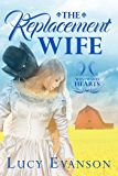 The Replacement Wife: A Western Mail Order Bride Romance (Westward Hearts Book 1)