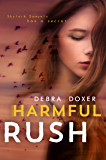 Harmful Rush: A Remedy Stand-Alone Novel