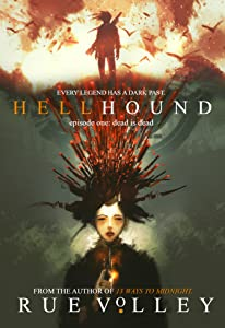 Hellhound: Episode One: Dead is Dead (Hellhound Series Book 1)