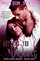 Anything You Want: A River Jewel Resort Romance (River Jewel Resort Series Book 1) Kindle Edition