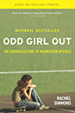 Odd Girl Out: The Hidden Culture of Aggression in Girls (English Edition)